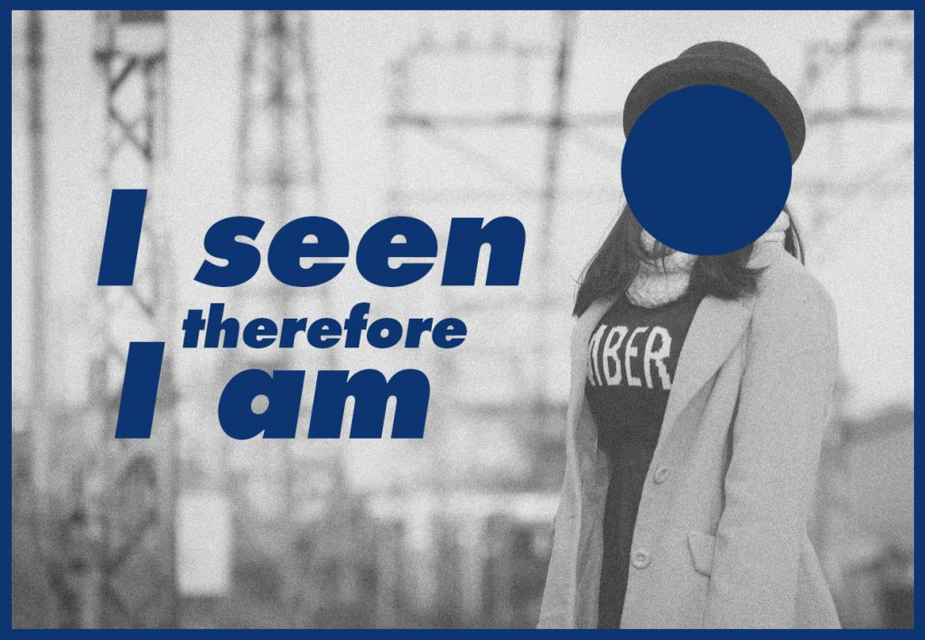 i seen therefore i am 我思われる、故に我あり